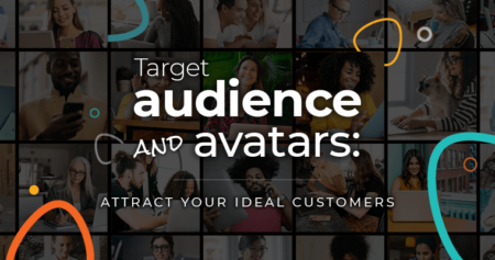 Target audience and avatars attract your ideal customers