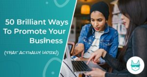 How to promote your business (50 ways)