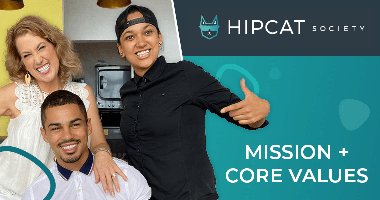 How HipCat Found Their Mission Statement and Core Values (You Can Too!)