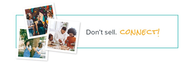 Don't sell, connect!