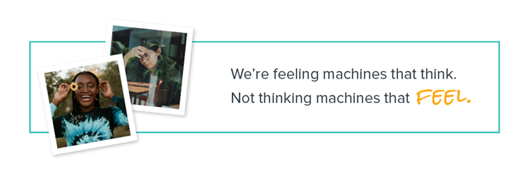 We are feeling machines