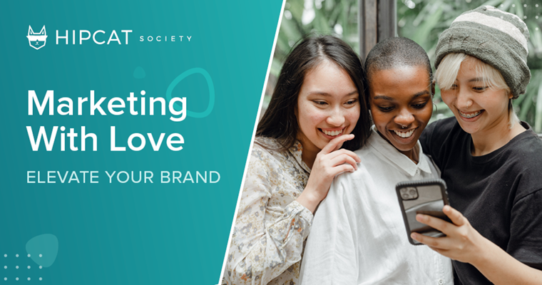 Marketing With Love: Elevate Your Brand