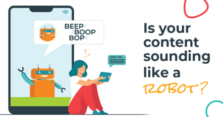 Is your content sounding like a robot?