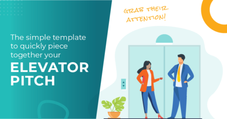 The simple template to quickly piece together your elevator pitch