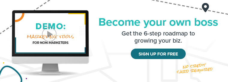 Become your own boss. Get the 6-step roadmap to growing your biz.